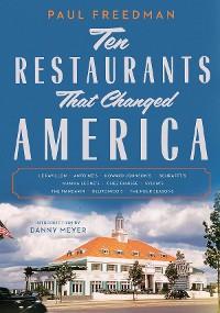 Cover Ten Restaurants That Changed America