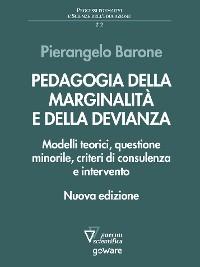 Cover Pedagogia della marginalità e della devianza. Modelli teorici, questione minorile, criteri di consulenza e intervento