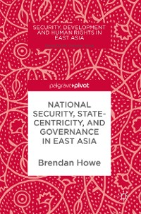 Cover National Security, Statecentricity, and Governance in East Asia
