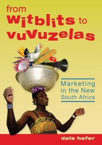 Cover From Witblits to Vuvuzelas: Marketing in the New South Africa