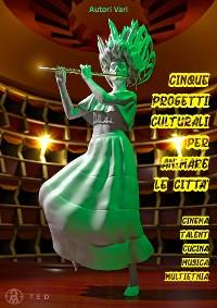 Cover 5 Progetti Culturali per animare le Città
