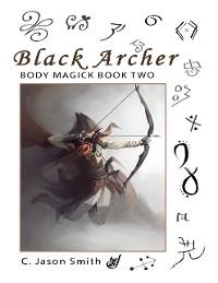 Cover Black Archer: Body Magick Book Two