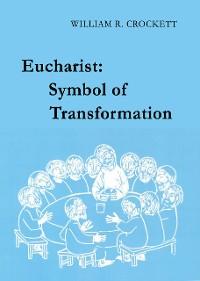 Cover Eucharist: Symbol of Transformation
