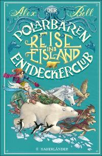 Cover Der Polarbären-Entdeckerclub. Reise ins Eisland