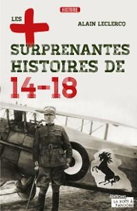 Cover Les plus surprenantes histoires de 14-18