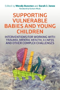 Cover Supporting Vulnerable Babies and Young Children