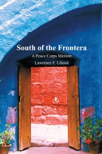 Cover South of the Frontera; a Peace Corps Memoir
