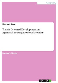 Cover Transit Oriented Development. An Approach To Neighborhood Mobility