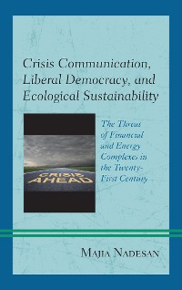 Cover Crisis Communication, Liberal Democracy, and Ecological Sustainability