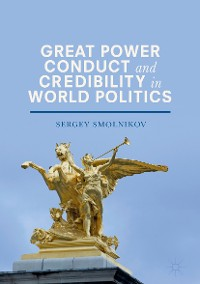 Cover Great Power Conduct and Credibility in World Politics