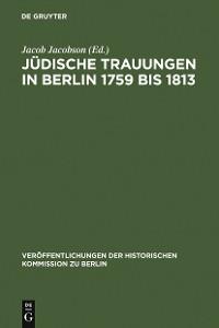 Cover Jüdische Trauungen in Berlin 1759 bis 1813