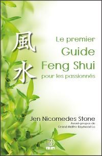 Cover Le premier Guide Feng Shui pour les passionnés