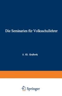 Cover Die Seminarien fur Volksschullehrer