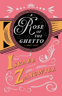 Cover A Rose of the Ghetto - A Short Story