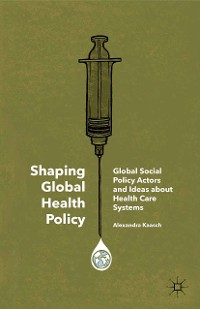 Cover Shaping Global Health Policy