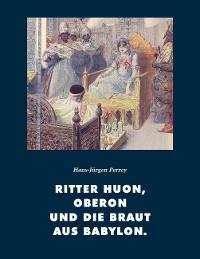 Cover Ritter Huon, Oberon und die Braut aus Babylon
