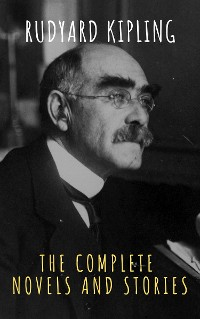 Cover Rudyard Kipling : The Complete  Novels and Stories