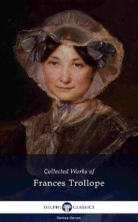 Cover Delphi Collected Works of Frances Trollope (Illustrated)