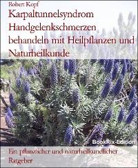 Cover Karpaltunnelsyndrom Handgelenkschmerzen behandeln mit Heilpflanzen und Naturheilkunde