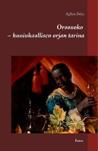 Cover Oroonoko - kuninkaallisen orjan tarina