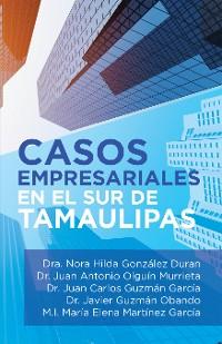 Cover Casos Empresariales En El Sur De Tamaulipas