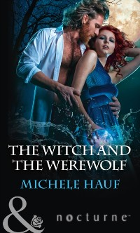 Cover Witch And The Werewolf (Mills & Boon Nocturne) (The Decadent Dames, Book 3)