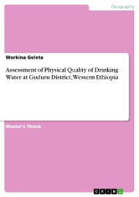 Cover Assessment of Physical Quality of Drinking Water at Guduru District, Western Ethiopia