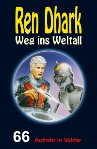 Cover Ren Dhark – Weg ins Weltall 66: Aufruhr in Voktar