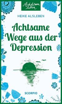 Cover Achtsame Wege aus der Depression