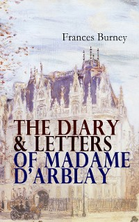 Cover The Diary & Letters of Madame D'Arblay