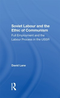 Cover Soviet Labour And The Ethic Of Communism