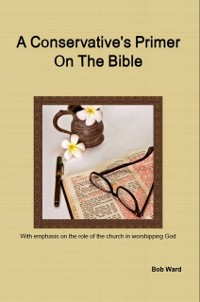 Cover Conservative's Primer On The Bible