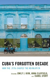 Cover Cuba's Forgotten Decade