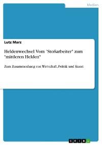 """Cover Heldenwechsel. Vom """"Stoßarbeiter"""" zum """"mittleren Helden"""""""