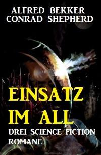Cover Einsatz im All: Drei Science Fiction Romane