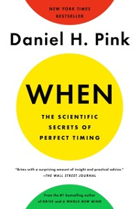 Cover When: The Scientific Secrets of Perfect Timing