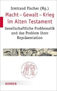 Cover Macht - Gewalt - Krieg im Alten Testament