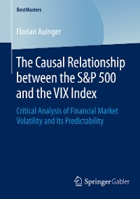 Cover The Causal Relationship between the S&P 500 and the VIX Index