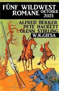 Cover Fünf Wildwest-Romane Oktober 2021