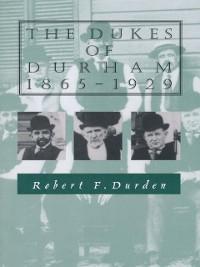 Cover Dukes of Durham, 1865-1929
