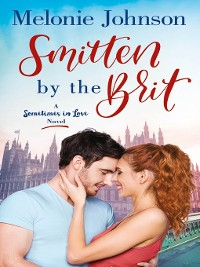 Cover Smitten by the Brit--A Sometimes in Love Novel