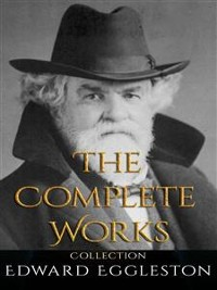 Cover Edward Eggleston: The Complete Works