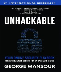 Cover UNHACKABLE : Your Online Security Playbook