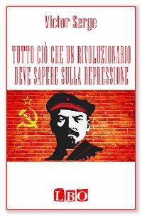 Cover Tutto ciò che un rivoluzionario deve sapere sulla repressione