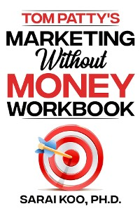 Cover Tom Patty's MARKETING WITHOUT MONEY  WORKBOOK