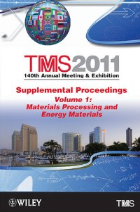 Cover TMS 2011 140th Annual Meeting and Exhibition, Supplemental Proceedings, Volume 1, Materials Processing and Energy Materials