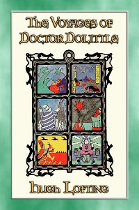 Cover THE VOYAGES of DOCTOR DOLITTLE - 6 Illustrated Voyages