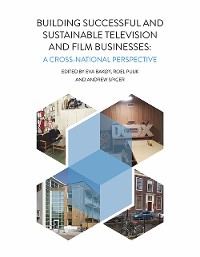 Cover Building Successful and Sustainable Film and Television Businesses