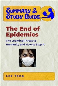 Cover Summary & Study Guide - The End of Epidemics