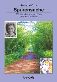 Cover Spurensuche - 100 Jahre Frauengeschichte